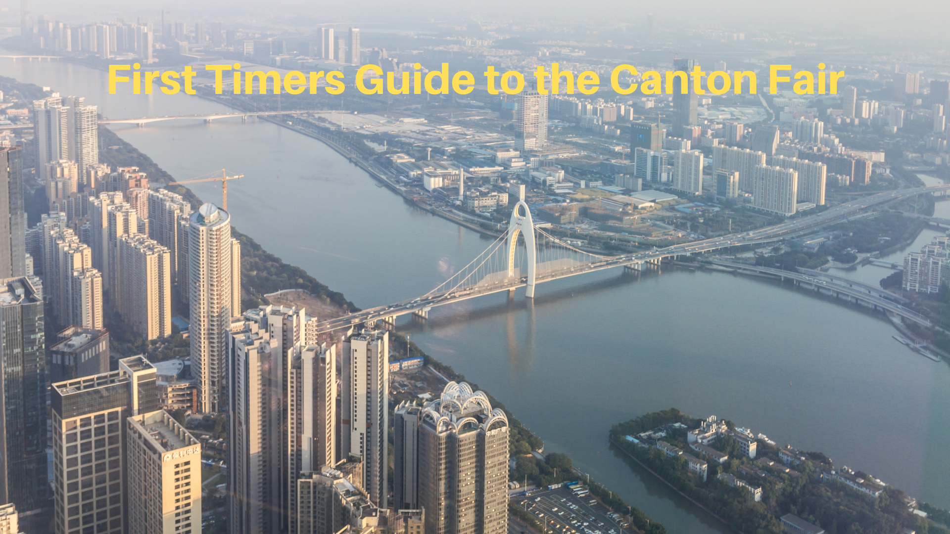 First Timers Guide To The Canton Fair