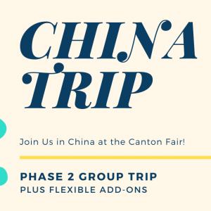 China Sourcing Trip Canton Fair Phase 2 2020