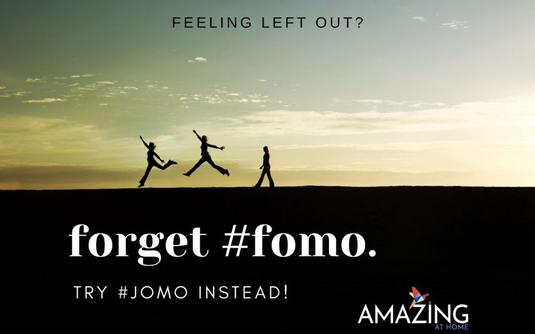 Forget #FOMO! Try #JOMO Instead.